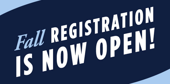 Fall registration is now open