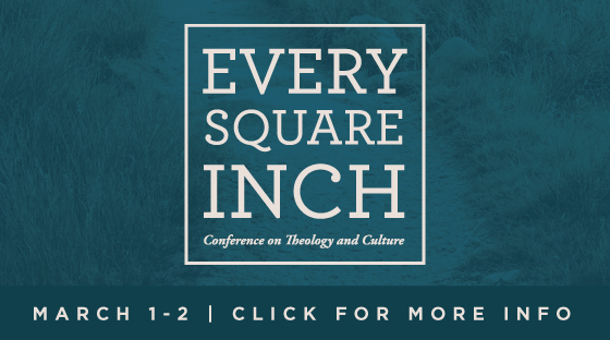 Every Square Inch Conference - Mar. 1-2