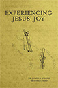 experiencing jesus' joy book by james b joseph