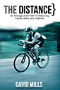 the distance: an average joe's path to balancing family work and triathlon book by david mills