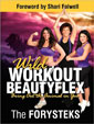 Wild Workout Beautyflex by The Forysteks'