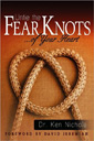 Untie the Fear Knots of Your Heart by Dr. Ken Nichols