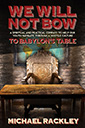 we will not bow to babylon's table book by michael rackley
