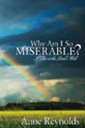 why am i so miserable book by anne reynolds