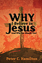 why i believe in jesus book by peter c hamilton