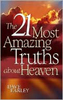 The 21 Most Amazing Truths about Heaven, by Rod Dempsey