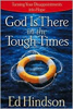 God is There in the Tough Times by Ed Hindson
