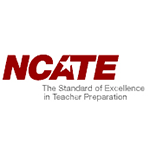 NCATE - The Standard of Excellence in Teacher Preparation