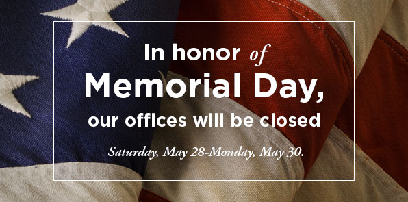 Offices Closed Memorial Day weekend
