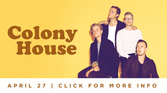 Colony House - April 27