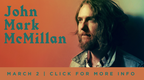 John Mark McMillan - Mar. 2
