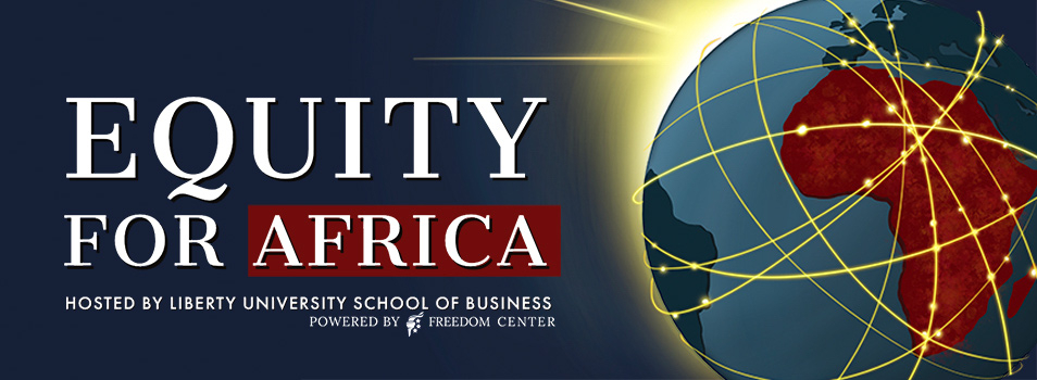 Equity for Africa-hosted by Liberty University School of Business. Powered by Freedom Center