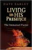 Living in His Presence; The Immanual Factor, by David Earley