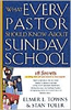What Every Pastor Should Know About Sunday School by Elmer Towns