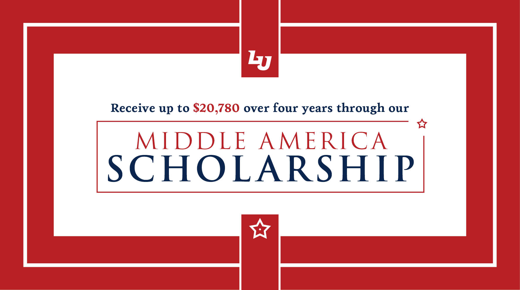 Middle America Scholarship recipients receive up to $20,780 over four years