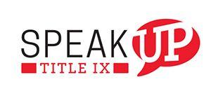 Title 9 Speak up